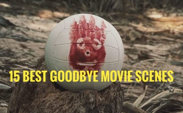 15 movies with best goodbye scenes the cinemaholic