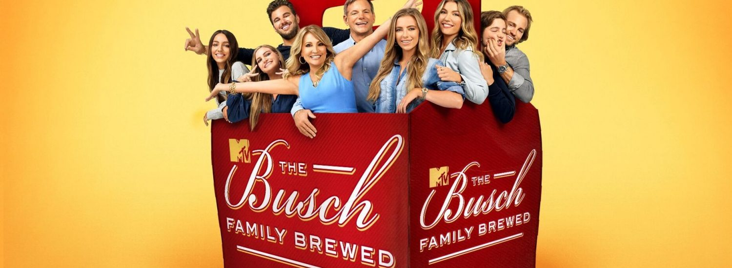The Busch Family Brewed MTV